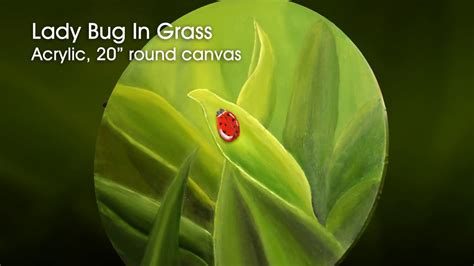 Acrylic timelapse painting Ladybug in Grass on a 20 inch