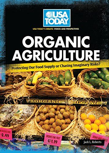 Organic Agriculture: Protecting Our Food Supply or Chasing
